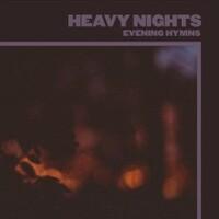 Evening Hymns, Heavy Nights