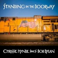 Chrissie Hynde, Standing in the Doorway: Chrissie Hynde Sings Bob Dylan