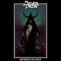 Silver Talon, Decadence and Decay