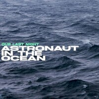Our Last Night, Astronaut In The Ocean