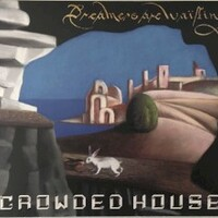 Crowded House, Dreamers Are Waiting