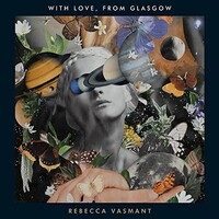 Rebecca Vasmant, With Love, from Glasgow