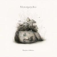 Motorpsycho, Kingdom of Oblivion