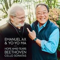 Yo-Yo Ma & Emanuel Ax, Hope Amid Tears - Beethoven: Cello Sonatas