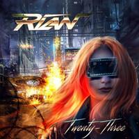Rian, Twenty-Three