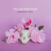We Are the Union, Ordinary Life