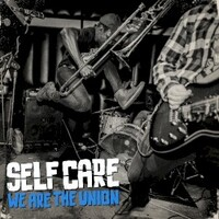 We Are the Union, Self Care