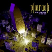 Pharaoh, The Powers That Be