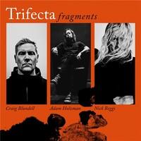 Trifecta, Fragments