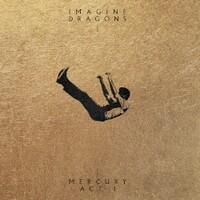 Imagine Dragons, Mercury - Act 1