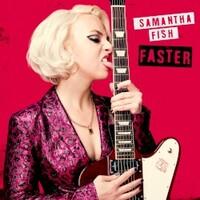 Samantha Fish, Faster