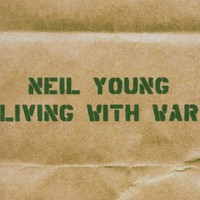 Neil Young, Living With War