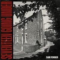 Sam Fender, Seventeen Going Under