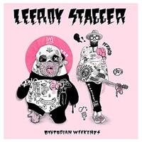 Leeroy Stagger, Dystopian Weekends