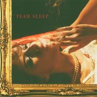 Team Sleep, Team Sleep