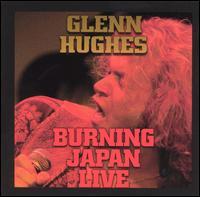 Glenn Hughes, Burning Japan Live