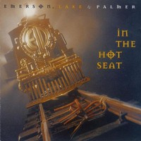 Emerson, Lake & Palmer, In the Hot Seat