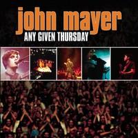John Mayer, Any Given Thursday