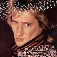 Rod Stewart, Foolish Behaviour