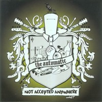 The Automatic, Not Accepted Anywhere