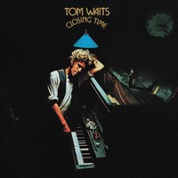 Tom Waits, Closing Time