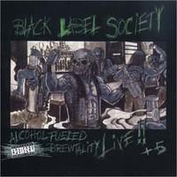 Black Label Society, Alcohol Fueled Fuckin' Brewtality Live