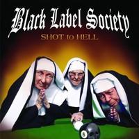 Black Label Society, Shot to Hell