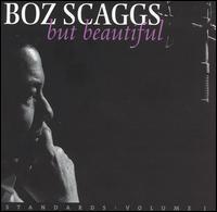 Boz Scaggs, But Beautiful
