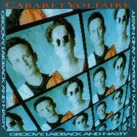 Cabaret Voltaire, Groovy, Laidback and Nasty