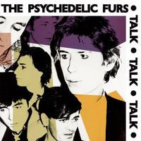 The Psychedelic Furs, Talk Talk Talk