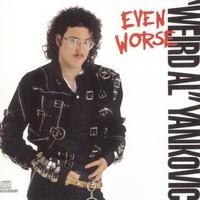 """""""Weird Al"""" Yankovic, Even Worse"""