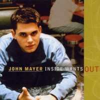 John Mayer, Inside Wants Out