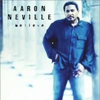 Aaron Neville, Believe