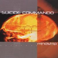 Suicide Commando, Mindstrip
