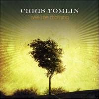Chris Tomlin, See the Morning