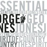 George Jones, Essential George Jones: The Spirit of Country