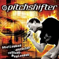 Pitchshifter, Remixed & Uploaded