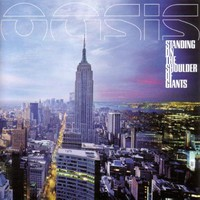 Oasis, Standing on the Shoulder of Giants