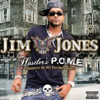 Jim Jones, Hustlers P.O.M.E.