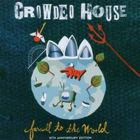 Crowded House, Farewell to the World