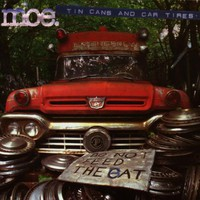 moe., Tin Cans and Car Tires.