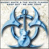 Snowy White & The White Flames, Keep Out - We Are Toxic