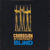 Corrosion of Conformity, Blind