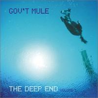 Gov't Mule, The Deep End, Volume 1