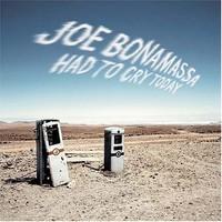 Joe Bonamassa, Had to Cry Today