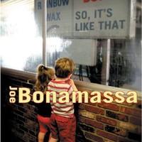 Joe Bonamassa, So, It's Like That