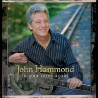 John Hammond, In Your Arms Again