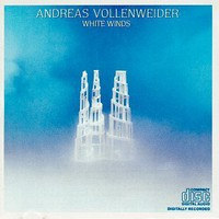 Andreas Vollenweider, White Winds (Seeker's Journey)