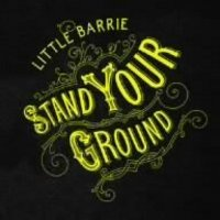Little Barrie, Stand Your Ground