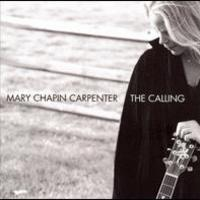 Mary Chapin Carpenter, The Calling